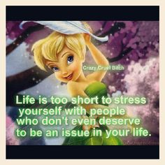 Life is too short #quote Tinkerbell