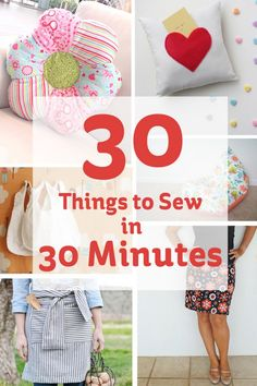 30 Things to Sew in 30 Minutes #sewing #quick #easy #beginner