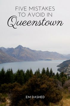 Some tips on what NOT to do in Queenstown, New Zealand.