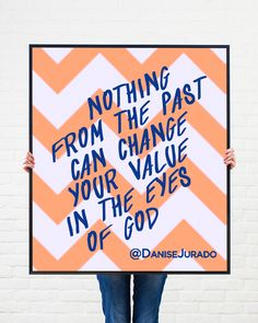 nothing from the past can change your value in the eyes of God! @DaniseJurado