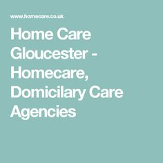 Home Care Gloucester - Homecare, Domicilary Care Agencies