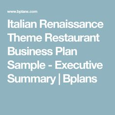 Italian Renaissance Theme Restaurant Business Plan Sample - Executive Summary | Bplans