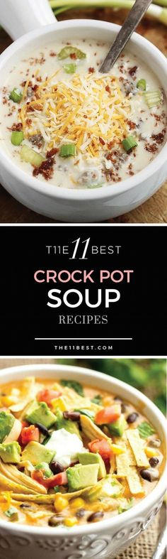 The 11 Best Crock Pot Soup Recipes: http://www.the11best.com/crockpot-soup-recipes/?utm_content=bufferad021&utm_medium=social&utm_source=pinterest.com&utm_campaign=buffer#_a5y_p=4267203