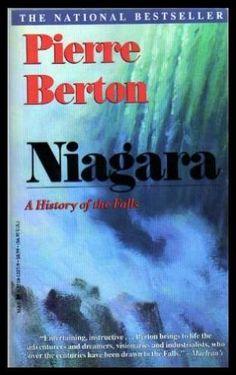 Niagara: A History of the Falls by Pierre Berton,http://www.amazon.com/dp/0771012179/ref=cm_sw_r_pi_dp_.qxysb0NDQXJGVWW