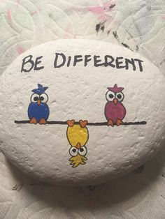 Be different. Rock painting.