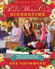 The Pioneer Woman Cooks: Dinnertime: Comfort Classics, Freezer Food, Meals, and Other Delicious Ways to Solve Supper! (Pioneer Woman Cooks series) by [Drummond, Ree] Pioneer Woman Cookbook, The Pioneer Woman, Pioneer Woman Recipes, Pioneer Women, Ree Drummond, Tapas, Main Dish Salads, Main Dishes, Side Dishes
