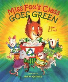 MISS FOX'S CLASS GOES GREEN - Find lots more Earth Day & Environmental Children's Books on Pinterest under AMightyGirl