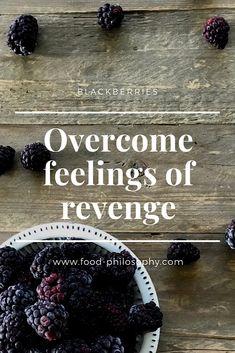 Blackberries: Overcome feelings of revenge