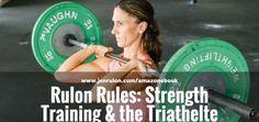 """Rulon Rules: Strength Training & the Triathlete"" eBook on AMAZON! | Jen Rulon"