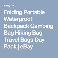 Folding Portable Waterproof Backpack Camping Bag Hiking Bag Travel Bags Day Pack  | eBay