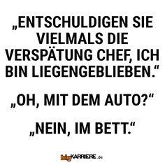 #stuttgart #mannheim #trier #köln #mainz #koblenz #ludwigshafen #entschuldigung #chef #büro #job #boss #verspätung #auto #bett #spaß #fun Chef, Inspiration, Mainz, Trier, Career Path, Excuse Me, Mannheim, Biblical Inspiration