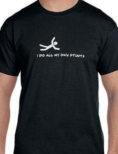 Husband Gift I Do All My Own Stunts Mens T Shirt Shirt by ebollo, $12.95
