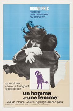 International one sheet for A MAN AND A WOMAN (Claude Lelouch, France, Designer: unknown Poster source: Heritage Auctions Classic Movie Posters, Original Movie Posters, Classic Movies, Cinema Posters, Film Posters, Cannes, Grand Prix, Anouk Aimée, Claude Lelouch