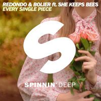 Redondo & Bolier ft. She Keeps Bees - Every Single Piece (Original Mix) by Spinnin' Deep on SoundCloud
