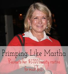 Primping Like Martha Stewart: Get Her Look For Less