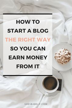 How to start a blog the right way so you can earn money from it.
