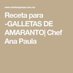Receta para -GALLETAS DE AMARANTO| Chef Ana Paula