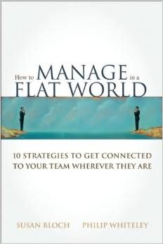 How to Manage in Flat World: Book Review. Great tips for managers of virtual teams and international teams.