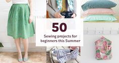 50 Sewing projects for beginners this Summer