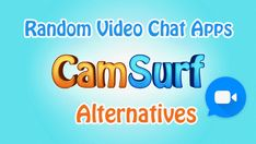 Camsurf is a random video chat site. Here are the 10 best alternative apps like Camsurf for Android users to meet and chat with friends or strangers.