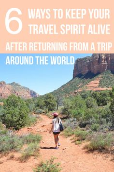 6 Ways To Keep Your Travel Spirit Alive After Returning From a Trip Around The World | Miss Adventures Abroad