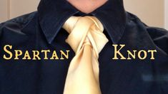The Spartan Knot: How to tie a tie