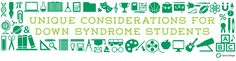 Unique Considerations For Students With Down Syndrome