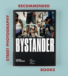 Best Street Photography Books - Joel Meyerowitz - Bystander - A History of Street Photography.