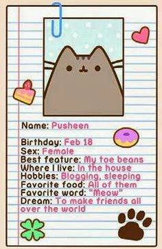 Hi! I'm Pusheen the cute, funny (and a bit fat) cat! ☺