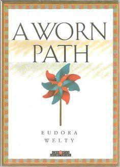 A Worn Path - Eudora Welty