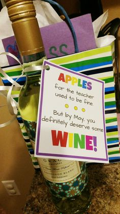 End of the year teacher gift- Because teachers deserve ALL the wine. #endoftheyear #teachergifts