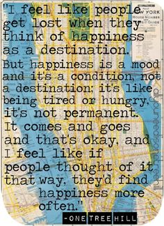 One Tree Hill happiness quotes art on imgfave Happy Quotes, Best Quotes, Life Quotes, Happiness Quotes, Silly Quotes, Tv Quotes, Amazing Quotes, Favorite Quotes, Cool Words
