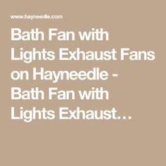 Bath Fan with Lights Exhaust Fans on Hayneedle - Bath Fan with Lights Exhaust…