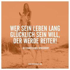 www.prinzenhaus.com Wer sein Leben lang glücklich sein will, der werde Reiter!