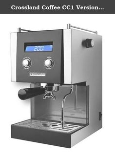017e672e18 Crossland Coffee CC1 Version 1.5 Espresso Machine. No longer will you have  to live without