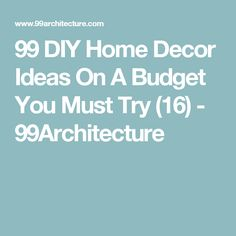 99 DIY Home Decor Ideas On A Budget You Must Try (16) - 99Architecture