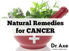 Natural remedies for cancer  (IMO preventing cancer is kicking cancer too)