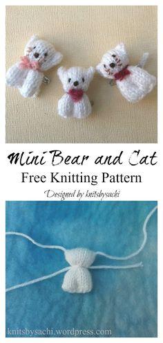 Mini Bear and Cat Free Knitting Pattern – Modern Knitting Patterns Knitted Doll Patterns, Animal Knitting Patterns, Knitted Dolls, Loom Knitting, Free Knitting, Baby Knitting, Knitting Toys Easy, Knitted Cat, Knitted Animals