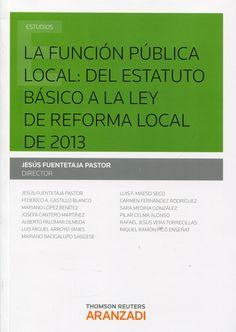 La función pública local : del Estatuto Básico a la Ley de Reforma Local de 2013.   Aranzadi, 2014.
