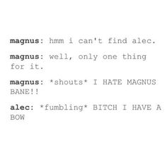 Anyone Who speaks bad words about Magnus gets to taste an arrow or two