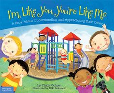 I'm like you, you're like me : a book about understanding and appreciating each other / by Cindy Gainer ; illustrated by Miki Sakamoto. Elementary School Counseling, School Counselor, All About Me Book, The Book, Emotional Books, Similarities And Differences, Leader In Me, Preschool Books, Preschool Themes