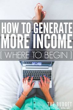 How to generate more income - where to begin, because let's be honest it can be a challenge to add something else to our already full plates. This will help break down what you can do to start earning an additional income without going crazy.