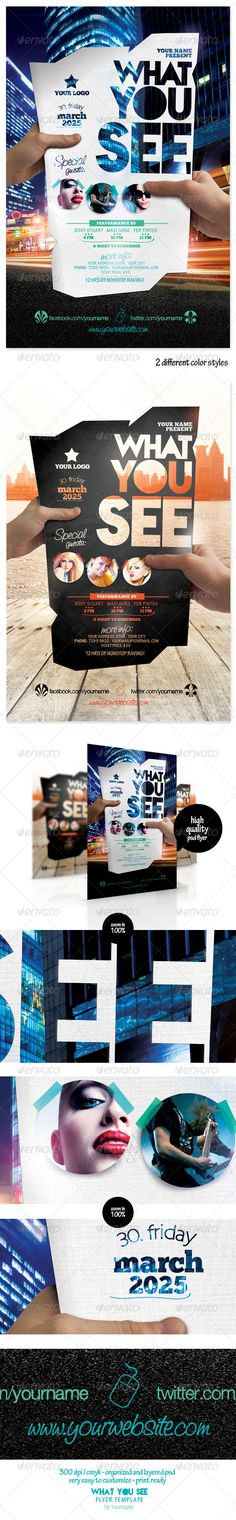 What You See Flyer Template / 6. *** This flyer is perfect for the promotion of Events, Club Parties, Concerts, Musicals, Shows, Festivals, Theaters, Promotions or Whatever You Want!.***