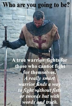 Knight Warrior Fighting for Social Justice Inspirational Lunch Note (This quote is all me :) ) Warrior Spirit, Warrior Quotes, Prayer Warrior, Wisdom Quotes, Me Quotes, Path Quotes, Great Quotes, Inspirational Quotes, Motivational