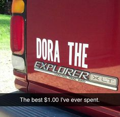 "It was my idea first! I want ""My Dora"" on my license plate, though."