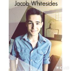 Jacob whitesides <3