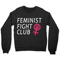 Feminist Fight Club Shirt Crewneck Sweatshirt Feminist Wave https://www.amazon.com/dp/B01M1KO9EH/ref=cm_sw_r_pi_dp_x_65CkybQVABW8Q
