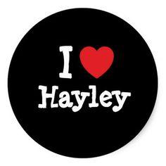 I love hayley