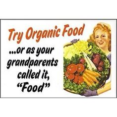 "Organic is the ""old"" way of doing things, not the new-age way. Let's get back to our roots!"