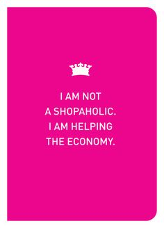 I Am Not A Shopaholic Notebook - Speaks for all ladies